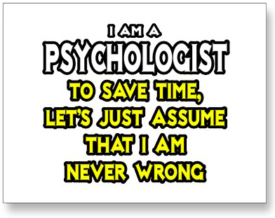 Psychologist_assume_i_am_never_wrong_postcard-p239556854558453993qibm_400-1